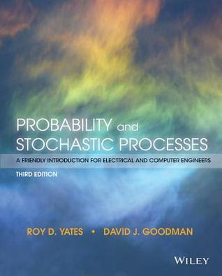 Download Probability And Stochastic Processes A Friendly Introduction For Electrical And Computer Engineers By Roy D Yates Pdf Epub Mobi Textbooks Unfor