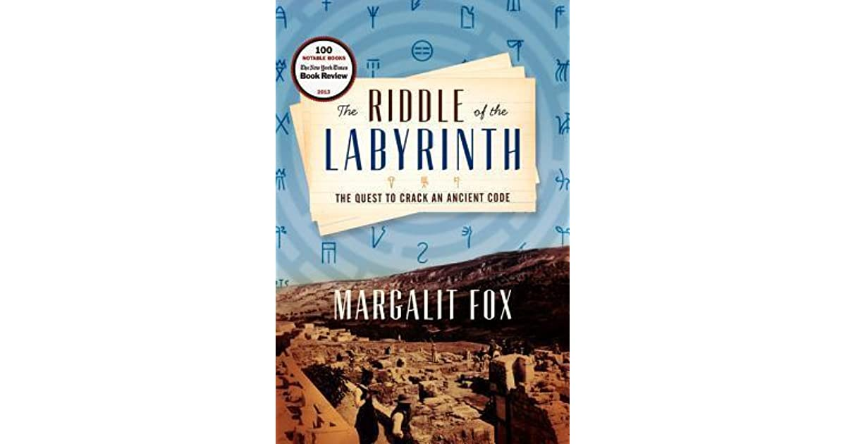 The riddle of the labyrinth the quest to crack an ancient code by the riddle of the labyrinth the quest to crack an ancient code by margalit fox fandeluxe Choice Image