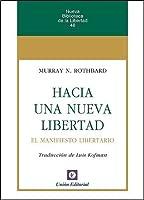 Hacia una nueva Libertad. El Manifiesto Libertario (Nueva Biblioteca de la Libertad) (Spanish Edition)