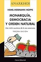 Monarquía, democracia y orden natural:Una visión austriaca de la era americana