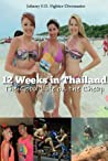 Book cover for 12 Weeks in Thailand: The Guide Book to Travel Cheap, Learn Muay Thai all while Living the 4-Hour Workweek