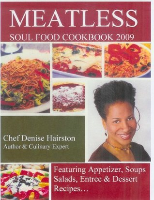 MEATLESS SOUL FOOD COOKBOOK (VEGAN MEAT ALTERNATIVES)