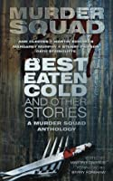 Best Eaten Cold and Other Stories