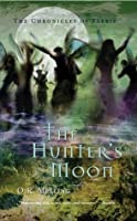 The Chronicles of Faerie (Book 1): The Hunter's Moon