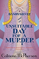 Dandy Gilver and an Unsuitable Day for a Murder