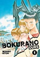 Bokurano: Ours, Vol. 1: Saving the world is hard. Saving yourself is even harder.