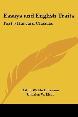 Essays and English Traits (Harvard Classics, #5)