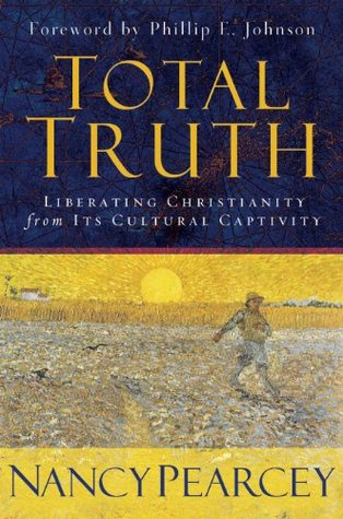 Total Truth by Nancy R. Pearcey