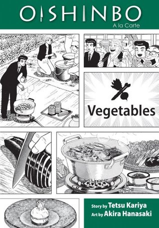 Oishinbo a la carte, Volume 5 - Vegetables by Tetsu Kariya