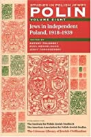 Polin: Studies in Polish Jewry, Volume 8: Jews in Independent Poland, 1918-1939
