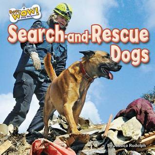 Search-And-Rescue Dogs by Jessica Rudolph