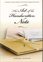 The Art of the Handwritten Note: A Guide to Reclaiming Civilized Communication [Hardcover]