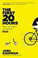 The First 20 Hours: How to Learn Anything . . . Fast!