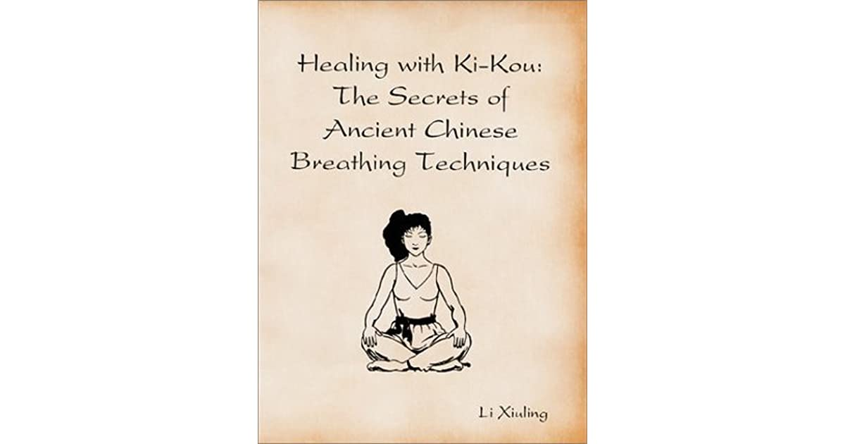 Healing with Ki-Kou The Secrets of Ancient Breathing Techniques