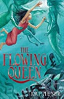 The Flowing Queen (Flowing Queen,#1)