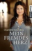 Mein fremdes Herz (German Edition)