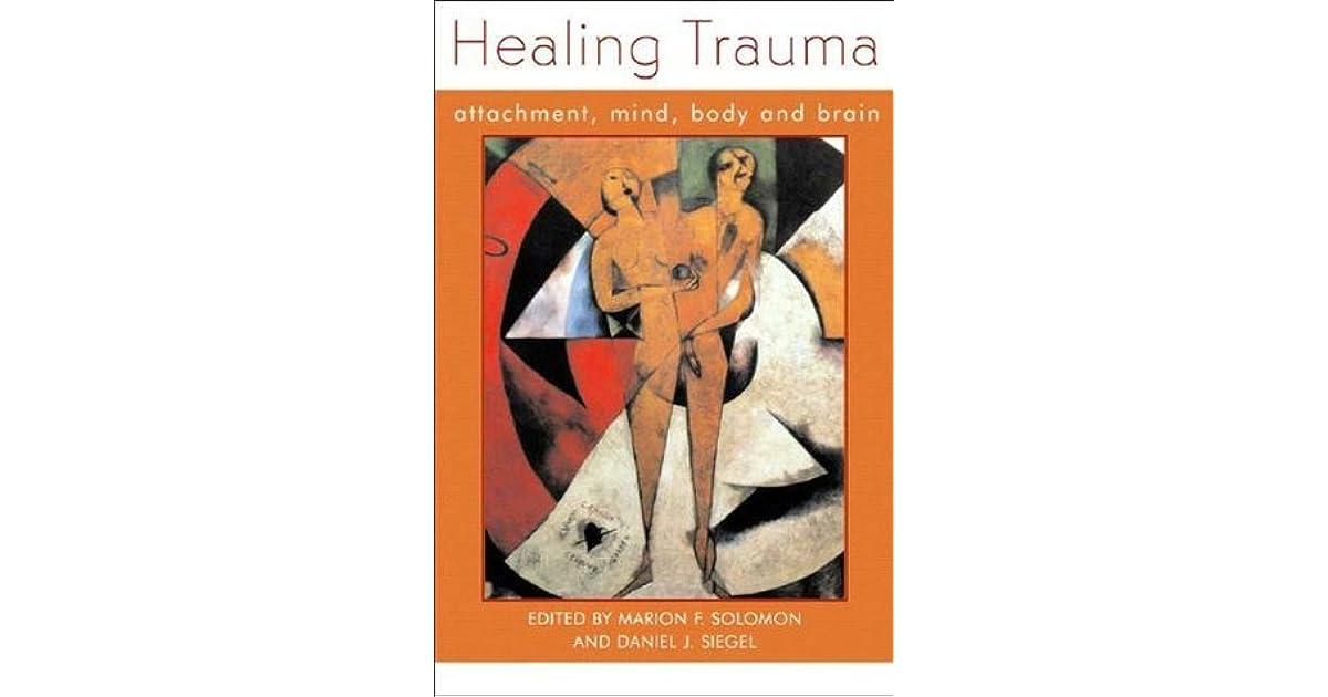 Download PDF Healing Trauma: Attachment, Mind, Body and Brain