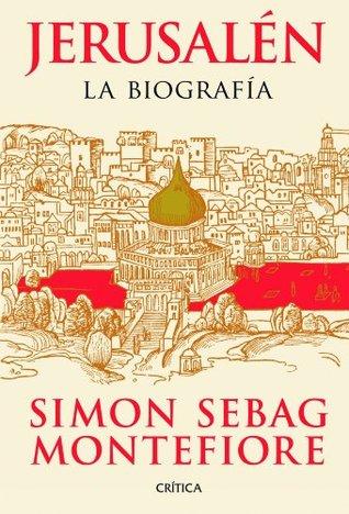 Jerusalén: La biografía (Spanish Edition)