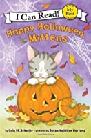 Happy Halloween, Mittens: My First I Can Read