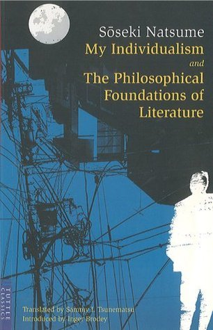 My Individualism and the Philosophical Foundations of Literature (Tuttle Classics)