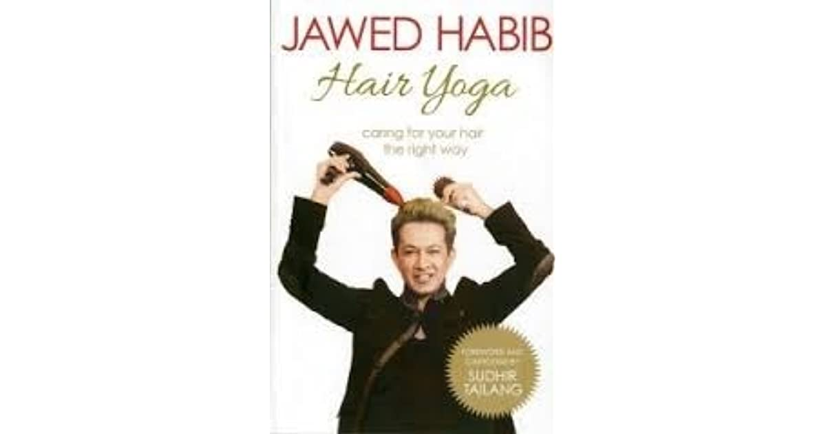 Hair Yoga Caring For Your Hair The Right Way By Jawed Habib