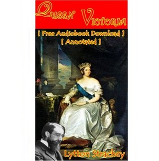 Queen Victoria - [ Free Audiobook Download ] [ Annotated ]