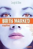 Captive (Birth Marked #3)