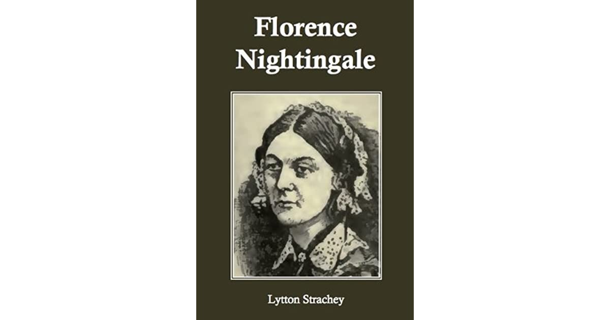 lytton stracheys view of florence nightingale An introduction to eminent victorians by lytton strachey  view the study pack   the leader of england's roman catholic community florence nightingale, the .