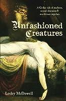 Unfashioned Creatures
