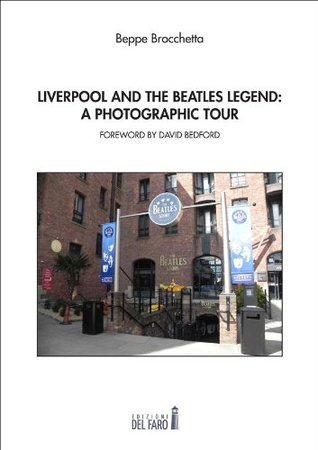 Liverpool and the Beatles legend a Photographic Tour