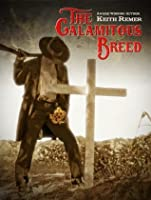 The Calamitous Breed