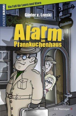 Alarm im Pfannkuchenhaus: Ein Fall für Laura und Klara (German Edition) Günter von Lonski