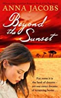 Beyond the Sunset: Swan River Saga, Book 2 (The Swan River Saga)