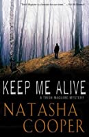 Keep Me Alive: A Trish Maguire Mystery (Trish Maguire Mysteries)