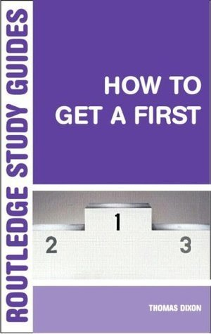 How-to-Get-a-First-The-Essential-Guide-to-Academic-Success-Routledge-Study-Guides-