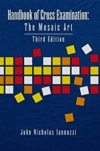 Handbook of Cross Examination: The Mosaic Art