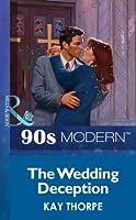 The Wedding Deception (Mills & Boon Vintage 90s Modern)