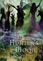 The Hunter's Moon (The Chronicles of Faerie, #1)