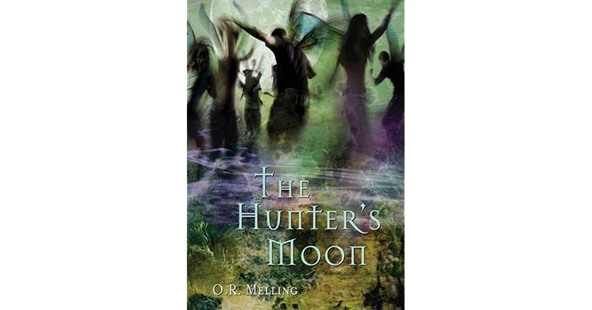 The Hunters Moon The Chronicles Of Faerie 1 By Or Melling