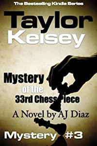 Mystery of the 33rd Chess Piece (Taylor Kelsey #3)