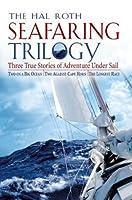 Hal Roth Seafaring Trilogy (EBOOK) : Three True Stories of Adventure Under Sail