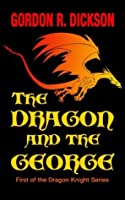 The Dragon and the George (The Dragon Knight Series Book 1)