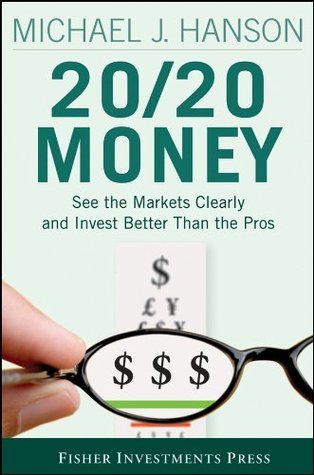 20-20-Money-See-the-Markets-Clearly-and-Invest-Better-Than-the-Pros-Fisher-Investments-Press-