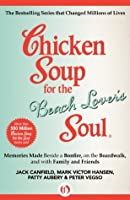 Chicken Soup for the Beach Lover's Soul: Memories Made Beside a Bonfire, on the Boardwalk, and with Family and Friends (Chicken Soup for the Soul)