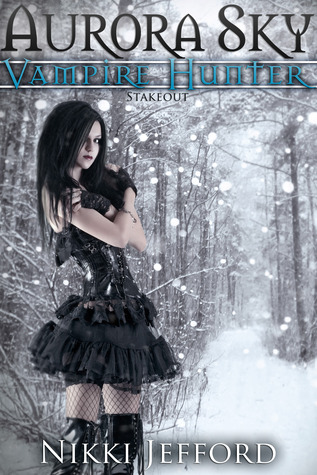 Stakeout (Aurora Sky: Vampire Hunter, #2.5)