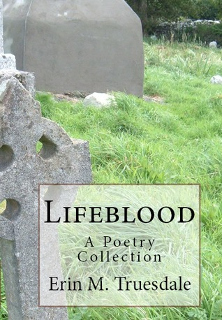 Lifeblood: A Poetry Collection