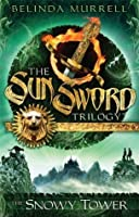 Sun Sword 3: The Snowy Tower (The Sun Sword Trilogy)