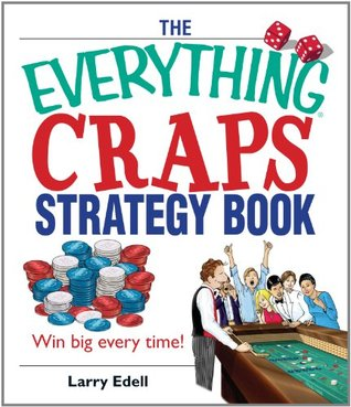 The Everything Craps Strategy Book (Everything (Hobbies & Games))
