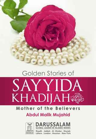 Golden Stories Of Sayida Khadija By Abdul Malik Mujahid