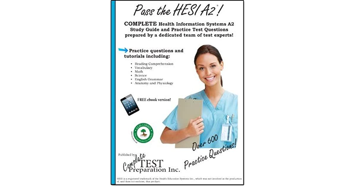 Pass the HESI A2 - Complete Study Guide and Practice Test
